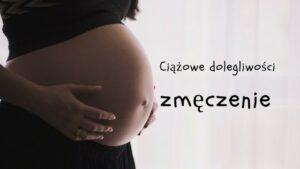 zmęczenie w ciąży