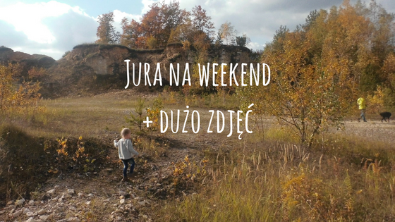 Jura na weekend + dużo zdjęć