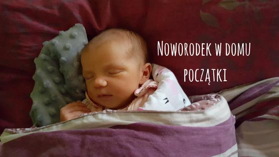 Noworodek w domu początki